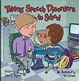 Taking Speech Disorders to School (Special Kids in School Series)