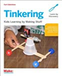Tinkering: Kids Learning by Making Stuff
