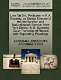 Lam Tat Sin, Petitioner, v. P. A. Esperdy, as District Director of the Immigration and Naturalization Service, New York District. U.S. Supreme Court Transcript of Record with Supporting Pleadings