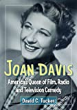 Joan Davis: Americas Queen of Film, Radio and Television Comedy