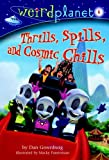 Weird Planet #6: Thrills, Spills, and Cosmic Chills (A Stepping Stone Book(TM)) (037584337X) by Greenburg, Dan