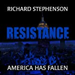 Resistance: New America, Book 2 (       UNABRIDGED) by Richard Stephenson Narrated by David Gilmore