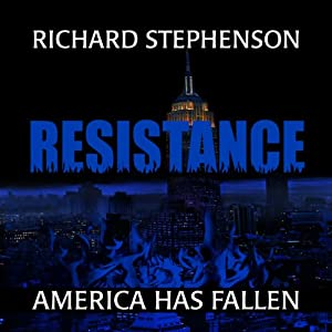 Resistance: New America, Book 2 | [Richard Stephenson]