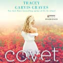Covet (       UNABRIDGED) by Tracey Garvis Graves Narrated by Kathleen McInerney, Scott Aiello