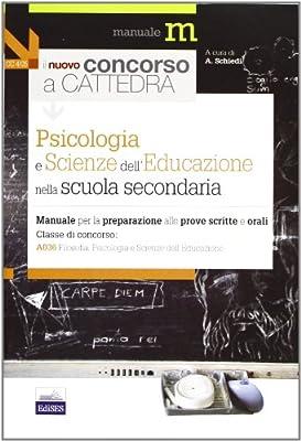 Il nuovo concorso a cattedra. Classe A036 psicologia e scienze dell'educazione nella scuola secondaria. Manuale per la preparazione alle prove scritte e orali