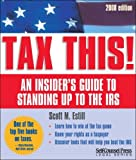 Tax This!: 2008 Edition: An Insider's Guide to Standing Up to the IRS (Tax This!: An Insider's Guide to Standing Up to the IRS)