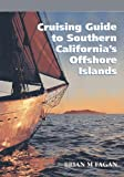 img - for Cruising Guide to Southern California's Offshore Islands: With Sailing Directions for the Santa Barbara Channel's Mainland Coast book / textbook / text book