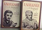 Faulkner: A Biography (Volumes 1 & 2) (039447452X) by Joseph Blotner