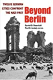 Beyond Berlin: Twelve German Cities Confront the Nazi Past (Social History, Popular Culture and Politics in Germany)
