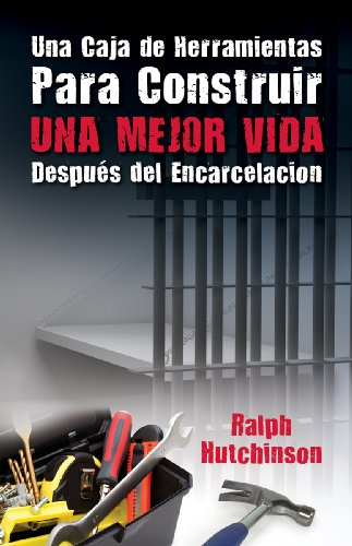 Una Caja de Herramientas Para la Construir una Vida Mejor Despues del Encarcelacion, Buch