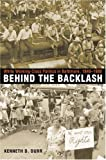 img - for Behind the Backlash: White Working-Class Politics in Baltimore, 1940-1980 book / textbook / text book