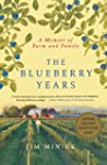 The Blueberry Years: A Memoir of Farm...