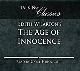 Edith Wharton's The Age of Innocence (Talking Classics) Edith Wharton