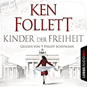 Kinder der Freiheit (Die Jahrhundert-Saga 3) | Ken Follett