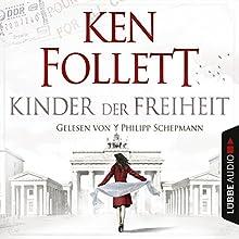 Kinder der Freiheit (Die Jahrhundert-Saga 3) Hörbuch von Ken Follett Gesprochen von: Philipp Schepmann