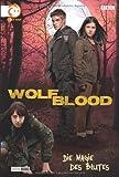 Die Magie des Blutes (Wolfblood, Band 2)