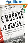 Mosque in Munich: Nazis, the CIA, and...
