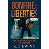 Bonfire of the Liberties: New Labour, Human Rights, and the Rule of Lawby Keith Ewing