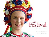img - for The Festival: Photographs of the St. Josaphat's Ukranian Arts & Crafts Festival book / textbook / text book