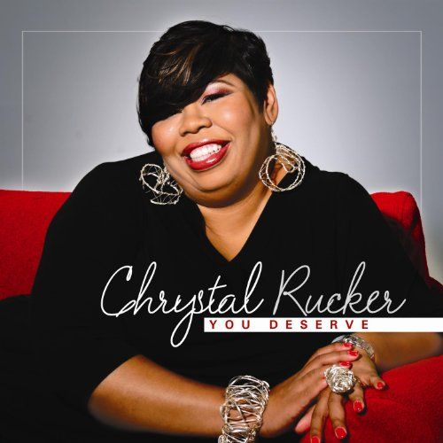 51r32baL sL Get new CD from Chrystal Rucker, listen to You Deserve