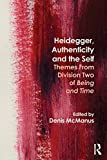 Image of Heidegger, Authenticity and the Self: Themes From Division Two of Being and Time