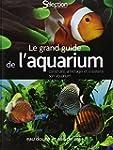 LE GRAND GUIDE DE L'AQUARIUM - EAU DO...
