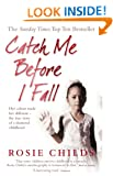 Catch Me Before I Fall: Her Colour Made Her Different - The True Story of a Shattered Childhood