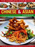 Linda Doeser The Complete Step-by-step Chinese and Asian Cookbook: The Very Best of Far Eastern Food in One Easy-to-follow Collection
