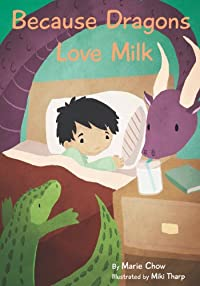 Because Dragons Love Milk by Marie Chow ebook deal