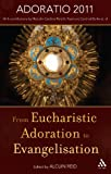 img - for From Eucharistic Adoration to Evangelization: With a Homily for Corpus Christi 2011 by Pope Benedict XVI. book / textbook / text book