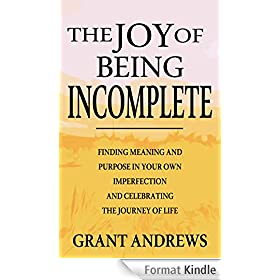 The Joy of Being Incomplete (English Edition)