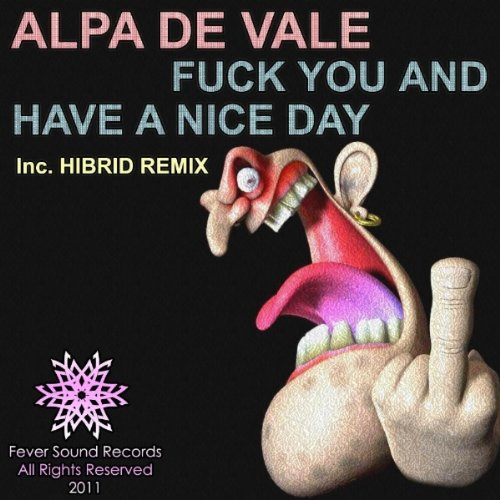 Fuck You & Have A Nice Day (Hibrid Remix) [Explicit]