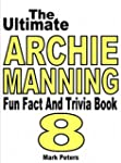 The Ultimate Archie Manning Fun Fact...
