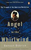 Angel in the Whirlwind: The Triumph of the American Revolution (0140275002) by Bobrick, Benson