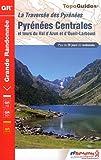 echange, troc FFRandonnée - Pyrénées centrales : Traversée des Pyrénées, Tours du Val d'Azun et d'Oueil-Larboust