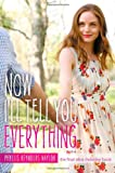 Phyllis Reynolds Naylor Now I'll Tell You Everything (Alice (Hardcover))