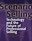 Scenario Selling: Technology and the Future of Professional Selling