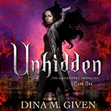 Unhidden: The Gatekeeper Chronicles, Book 1 (       UNABRIDGED) by Dina M. Given Narrated by Cate Strey