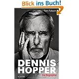 Dennis Hopper: Die Biografie