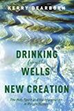 Drinking from the Wells of New Creation: The Holy Spirit and the Imagination in Reconciliation