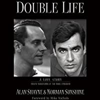 Double Life: A Love Story from Broadway to Hollywood (       UNABRIDGED) by Alan Shayne, Norman Sunshine Narrated by Ethan Sawyer