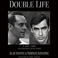 Double Life: A Love Story from Broadway to Hollywood Audiobook by Alan Shayne, Norman Sunshine Narrated by Ethan Sawyer