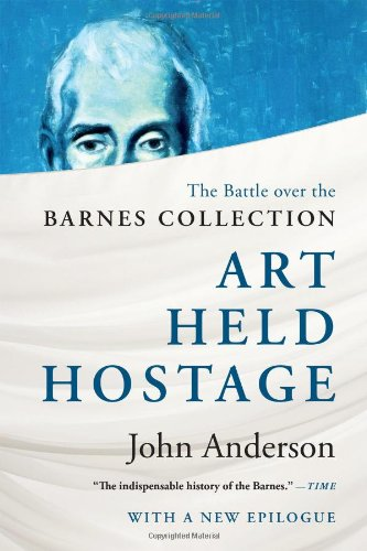 Art Held Hostage: The Battle over the Barnes