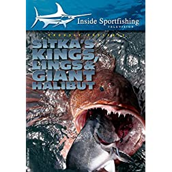 Inside Sportfishing: Sitka's Kings, Lings, and Giant Halibut