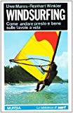 img - for Windsurfing. Come andare presto e bene sulle tavole a vela book / textbook / text book