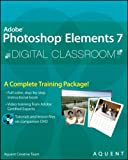 Adobe Photoshop Elements 7 Digital Classroom, (Book and Video Training)