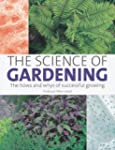 The Science of Gardening: The Hows an...