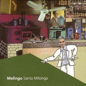 Melingo - Santa Milonga