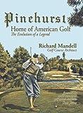 Pinehurst: Home of American Golf