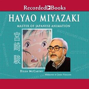 Hayao Miyazaki: Master of Japanese Animation | [Helen McCarthy]